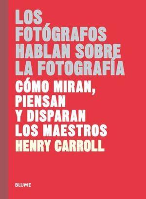 LOS FOTOGRAFOS HABLAN SOBRE LA FOTOGRAFIA