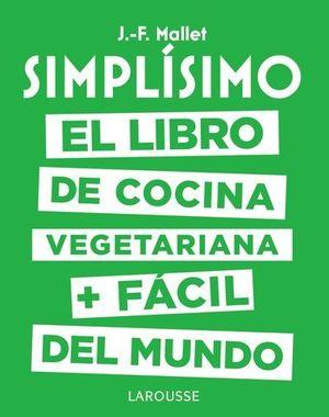 SIMPLISIMO.  EL LIBRO DE COCINA VEGETARIANA + FACIL DEL MUNDO