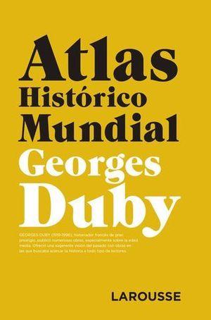 ATLAS HISTÓRICO MUNDIAL G.DUBY  2018
