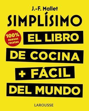 SIMPLÍSIMO. EL LIBRO DE COCINA + FÁCIL DEL MUNDO. 100% RECETAS NUEVAS.