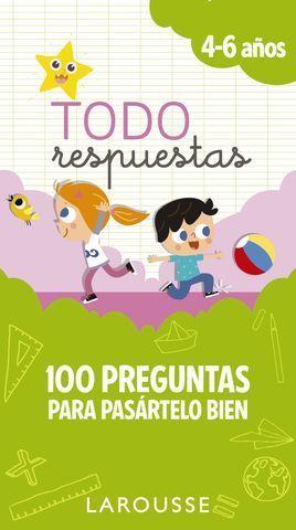 TODAS RESPUESTAS.  100 PREGUNTAS PARA PASARTELO BIEN 4- 6 AÑOS