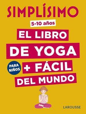 SIMPLÍSIMO. EL LIBRO DE YOGA + FÁCIL DEL MUNDO PARA NIÑOS