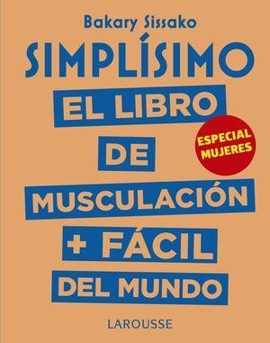 SIMPLISIMO.  EL LIBRO DE MUSCULACION MAS FACIL DEL MUNDO.  MUJERES