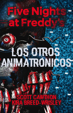 FIVE NIGHTS AT FREDDY´S.  LOS OTROS ANIMATRONICOS