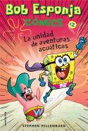 BOB ESPONJA COMICS.  LA UNIDAD DE AVENTURAS ACUATICAS