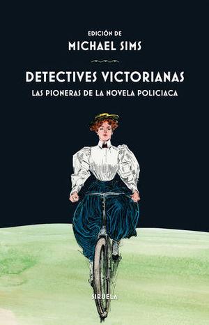 DETECTIVES VICTORIANAS.  LAS PIONERAS DE LA NOVELA POLICIACA