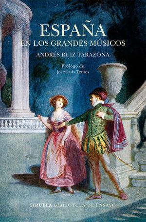 ESPAÑA EN LOS GRANDES MUSICOS