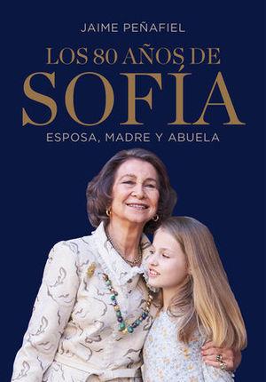 LOS 80 AÑOS DE SOFÍA ESPOSA, MADRE Y ABUELA
