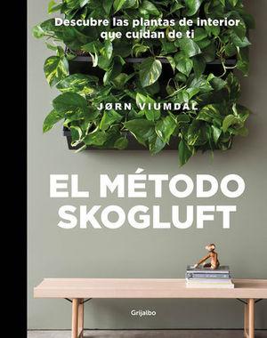 EL MÉTODO SKOGLUFT DESCUBRE LAS PLANTAS DE INTERIOR QUE CUIDAN DE TI