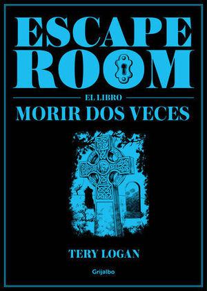 ESCAPE ROOM.  EL LIBRO MORIR DOS VECES