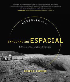 HISTORIA DE LA EXPLORACIÓN ESPACIAL DEL MUNDO ANTIGUO AL FUTURO EXTRAT