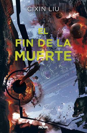 EL FIN DE LA MUERTE.  TRILOGIA DE LOS TRES CUERPOS VOLUMEN III