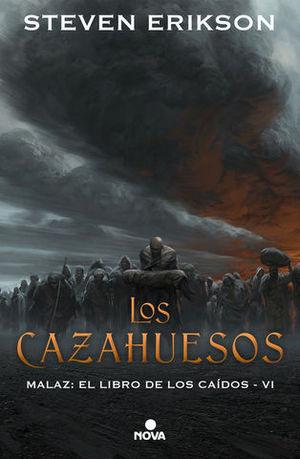 LOS CAZAHUESOS MALAZ:  EL LIBRO DE LOS CAIDO VI
