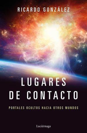 LUGARES DE CONTACTO.  PORTALES OCULTOS HACIA OTROS MUNDOS