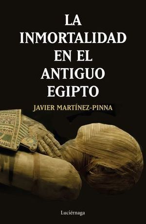 LA INMORTALIDAD EN EL ANTIGUO EGIPTO