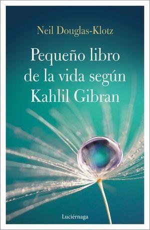 PEQUEÑO LIBRO DE LA VIDA SEGUN KAHLIL GIBRAN