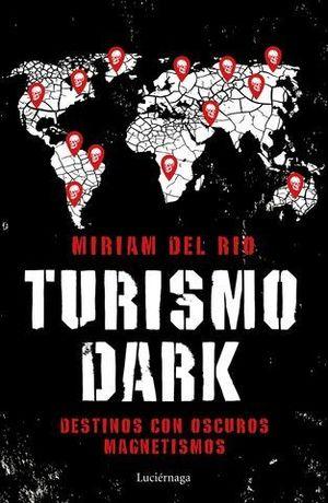 TURISMO DARK.  DESTINOS CON OSCUROS MAGNETISMOS