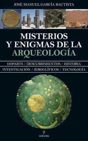 MISTERIOS Y ENIGMAS DE LA ARQUEOLOGIA