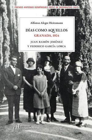 DIAS COMO AQUELLOS.  GRANADA 1924 ( PREMIO ANTONIO DOMINGUEZ 2019 )