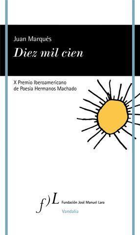 DIEZ MIL CIEN.  X PREMIO DE POESIA HERMANOS MACHADO