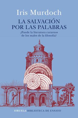 LA SALVACIÓN POR LAS PALABRAS. ¿PUEDE LA LITERATURA CURARNOS DE LOS MA