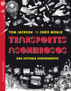TRANSPORTES ASOMBROSOS.  UNA HISTORIA SORPRENDENTE