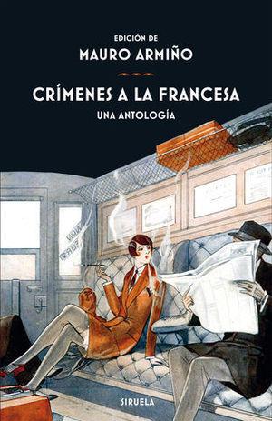 CRÍMENES A LA FRANCESA. UNA ANTOLOGÍA