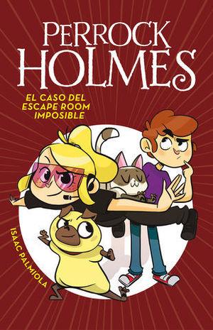 PERROCK HOLMES.  EL CASO DEL ESCAPE ROOM IMPOSIBLE