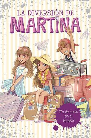 LA DIVERSION DE MARTINA.  FIN DE CURSO EN EL PARAÍSO