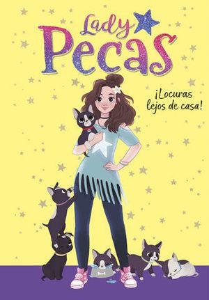 LADY PECAS.  ¡LOCURAS LEJOS DE CASA!