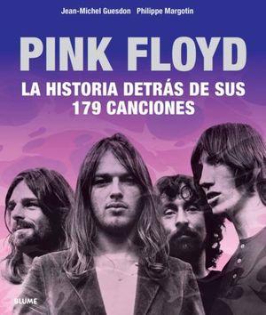 PINK FLOYD.  LA HISTORIA DETRAS DE SUS 179 CANCIONES