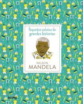 NELSON MANDELA.  PEQUEÑOS RELATOS DE GRANDES HISTORIAS