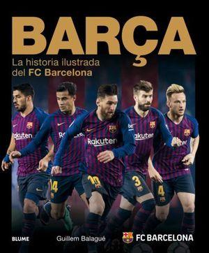 BARÇA.  LA HISTORIA ILUSTRADA DEL FC BARCELONA
