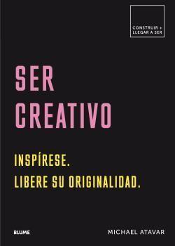 SER CREATIVO.  INSPIRESE.  LIBERE SU ORIGINALIDAD