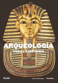 ARQUEOLOGÍA. TODA LA HISTORIA.