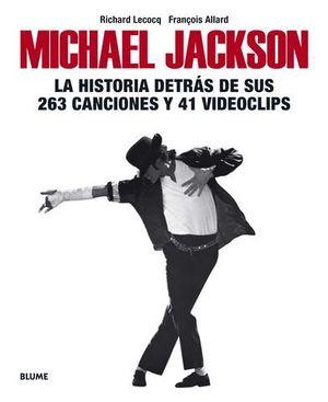 MICHAEL JACKSON.  LA HISTORIA DETRAS DE SUS 263 CANCIONES Y 41 VIDEOCL