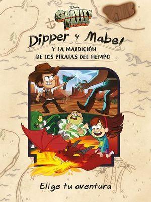GRAVITY FALLS. DIPPER Y MABEL Y LA MALDICION DE LOS PIRATAS DEL TIEMPO