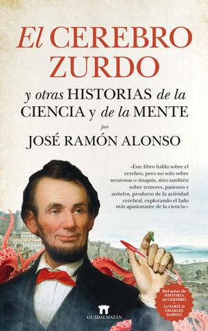 EL CEREBRO ZURDO Y OTRAS HISTORIAS DE LA CIENCIA Y DE LA MENTE