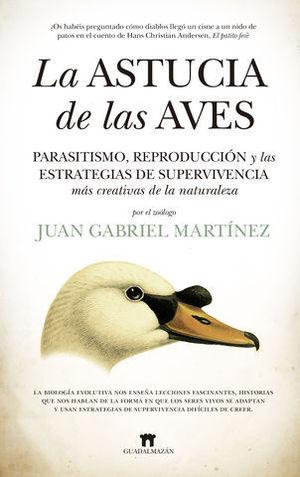 LA ASTUCIA DE LAS AVES. PARASITISMO, REPRODUCCIÓN Y LAS ESTRATEGIAS DE