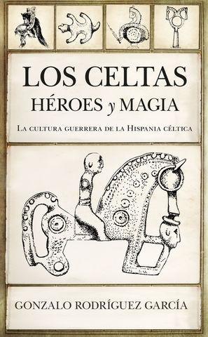 LOS CELTAS.  HEROES Y MAGIA