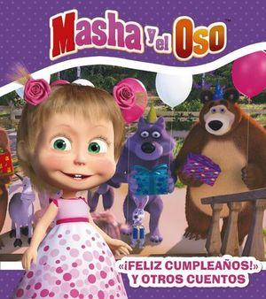 FELIZ CUMPLEAÑOS, MASHA ! Y OTROS CUENTOS