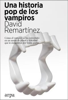 HISTORIA POP DE LOS VAMPIROS, UNA