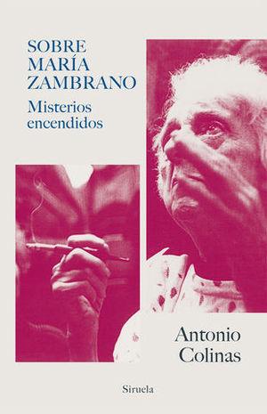 SOBRE MARIA ZAMBRANO.  MISTERIOS ENCENDIDOS