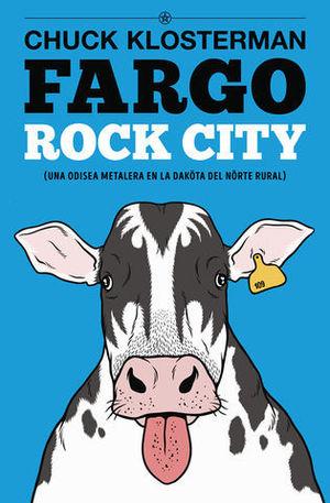 FARGO ROCK CITY (NUEVA EDICIÓN). UNA ODISEA METALERA EN LA DAKÖTA DEL