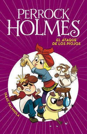 PERROCK HOLMES.  EL ATAQUE DE LOS PIOJOS