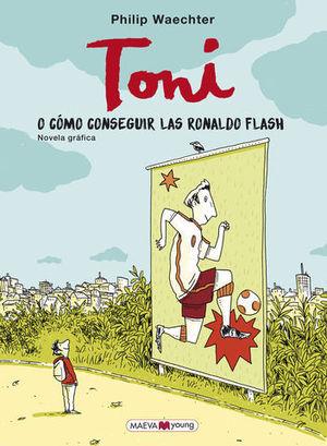 TONI O COMO CONSEGUIR LAS RONALDO FLASH