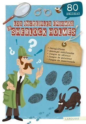 LOS INCREÍBLES ENIGMAS DE SHERLOCK HOLMES EN 80 ENIGMAS
