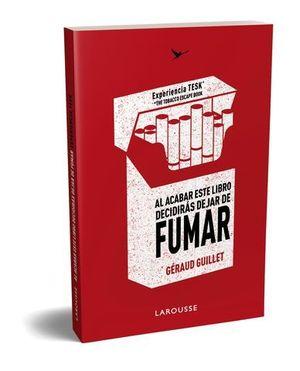 AL ACABAR ESTE LIBRO DEJARÁS DE FUMAR