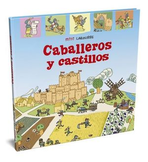 MINI LAROUSSE.  CABALLEROS Y CASTILLOS