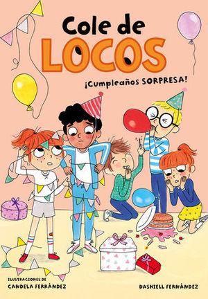 CUMPLEAÑOS SORPRESA. COLE DE LOCOS